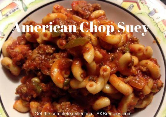American Chop Suey recipe https://skbrecipes.com/recipe/american-chop-suey/