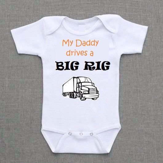 My Daddy drives a BiG RiG baby toddler kids t shirt onesie truck driver trucker gift boy girl gender neutral 18 wheeler family Grandpa uncle by MiPersonalizedAlity on Etsy https://www.etsy.com/listing/213848012/my-daddy-drives-a-big-rig-baby-toddler
