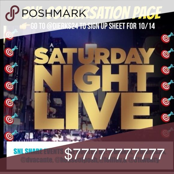 SNL Tonight 10/14/17 Sign Up Here-No early sharing SNL Sign up here Other