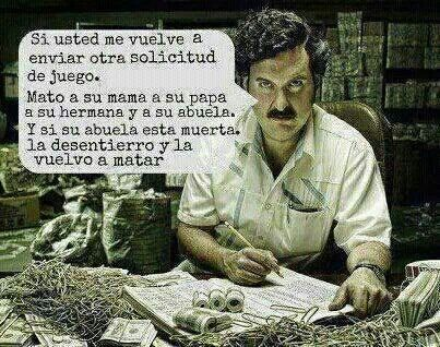 1000 images about chiste pablo escobar on pinterest - Pablo escobar zitate ...