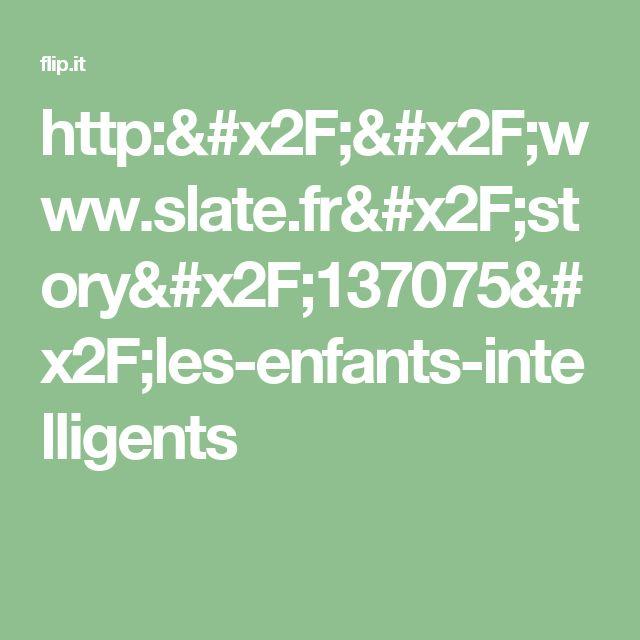 http://www.slate.fr/story/137075/les-enfants-intelligents