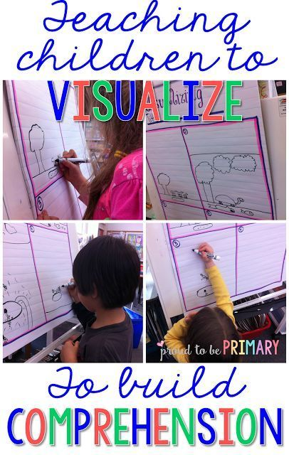 Proud to be Primary: Tips for teaching children to visualize to build reading comprehension.