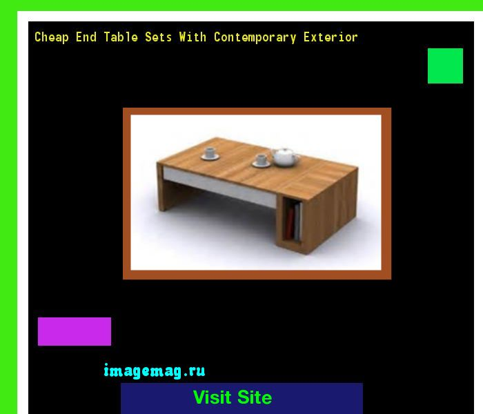 Cheap End Table Sets With Contemporary Exterior 121327 - The Best Image Search