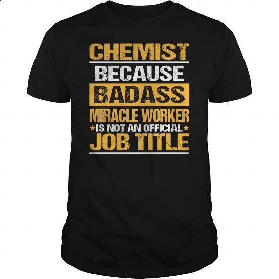Awesome Tee For Chemist - #sweaters #silk shirt. ORDER NOW => https://www.sunfrog.com/LifeStyle/Awesome-Tee-For-Chemist-139371136-Black-Guys.html?60505