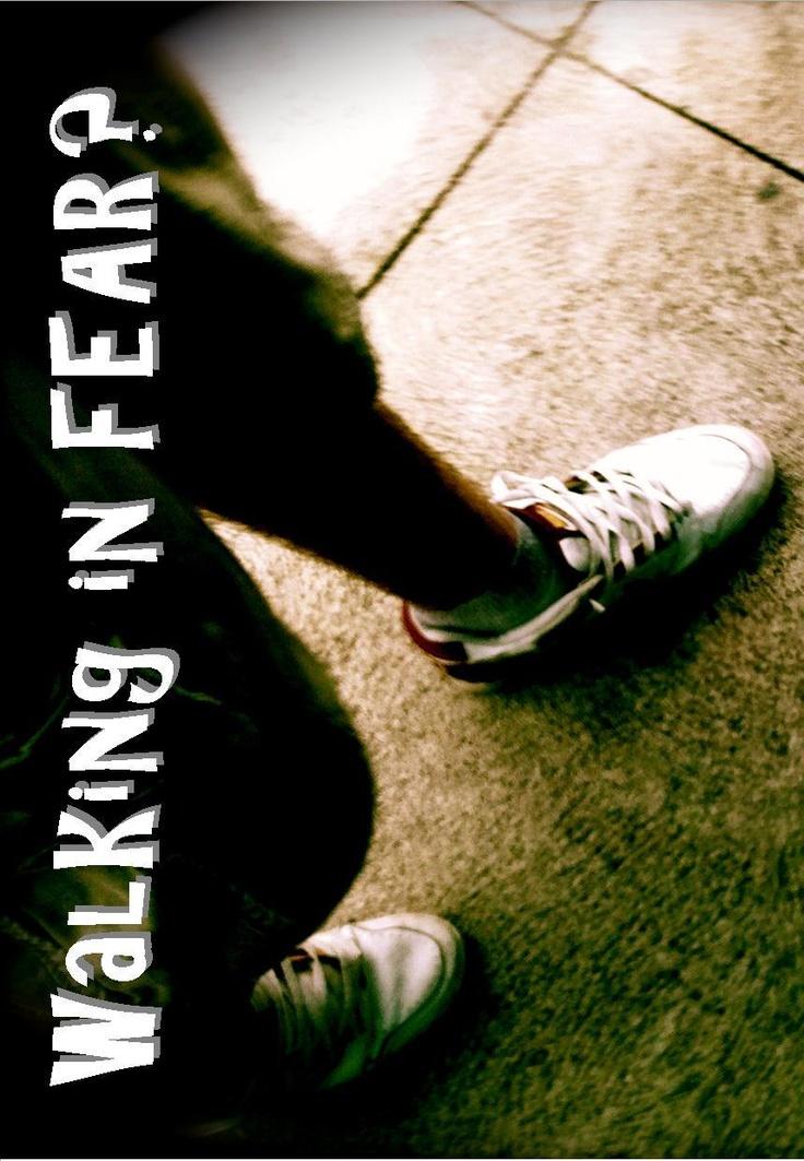 walking in fear?