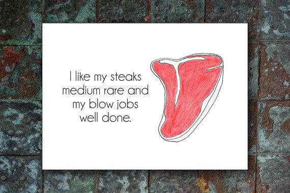 March 14. Mans favorite holiday (after the Super Bowl.) Steak and Blowjob day. Great greeting card from www.etsy.com/shop/SkipTheRoses $4.75 + shipping