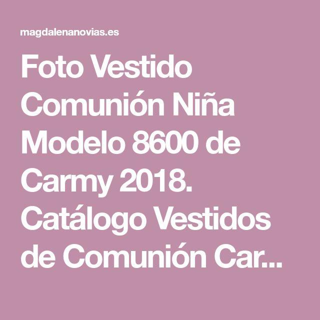 Foto Vestido Comunión Niña Modelo 8600 de Carmy 2018. Catálogo Vestidos de Comunión Carmy Colección 2018