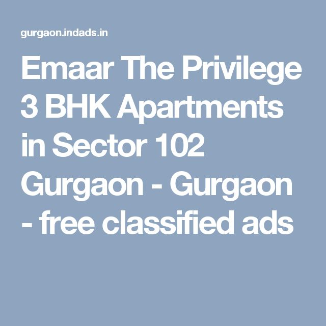 Emaar The Privilege 3 BHK Apartments in Sector 102 Gurgaon - Gurgaon - free classified ads