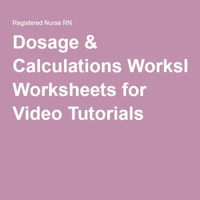 Printables Dosage Calculation Worksheets 1000 ideas about dosage calculations on pinterest nursing worksheets for video tutorials
