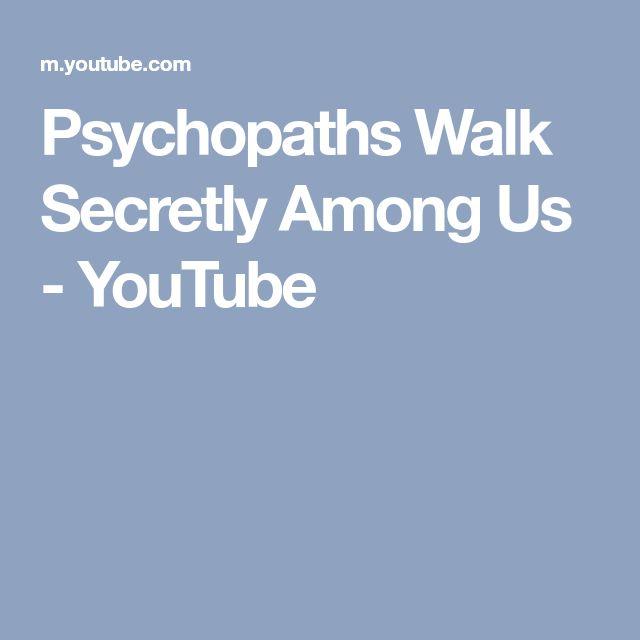 Psychopaths Walk Secretly Among Us - YouTube