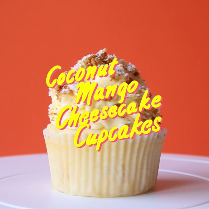 Coconut Mango Cheesecake Cupcakes.