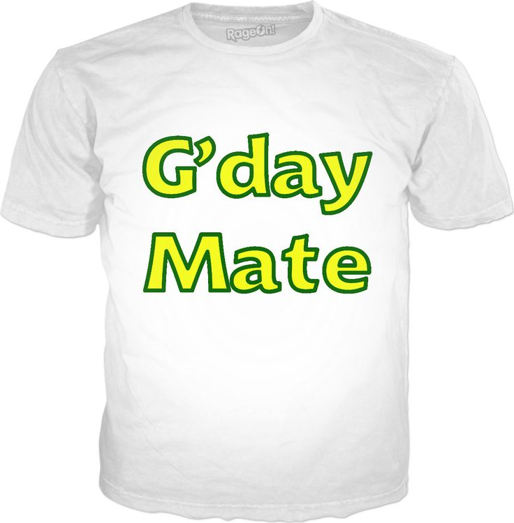G'day Mate Classic Tee by Terrella available at https://www.rageon.com/products/gday-mate-1?aff=BSDc on RageOn!