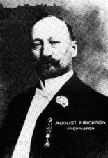 August Erickson, in whose tavern people of every stripe gathered, sold his interest in the saloon in 1907. He died penniless and under prison guard at Good Samaritan Hospital in 1925.