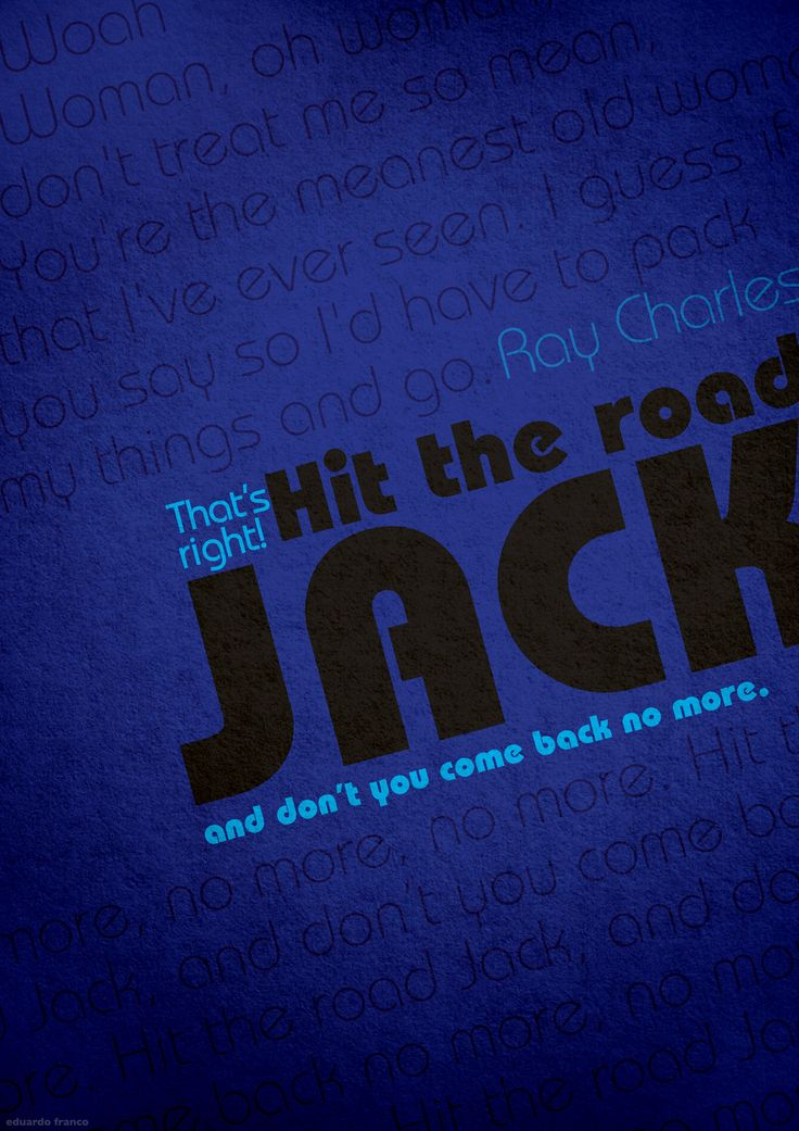 Hit the road jack ray charles hit the road jack and dont ya come