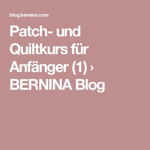 Patch- und Quiltkurs für Anfänger (1) › BERNINA Blog