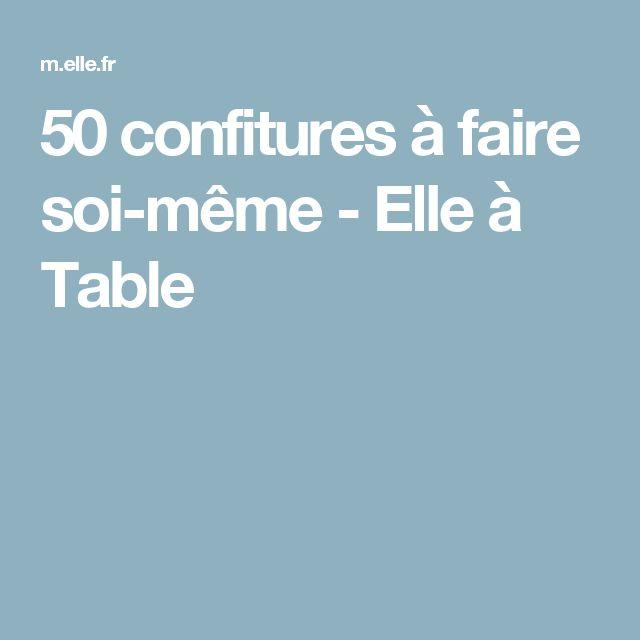 50 confitures à faire soi-même - Elle à Table