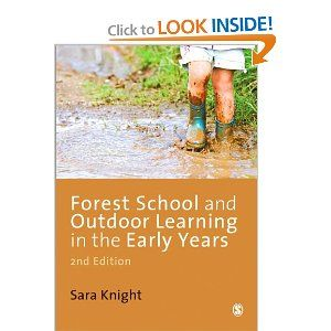 Forest School and Outdoor Learning in the Early Years: Sara Knight: