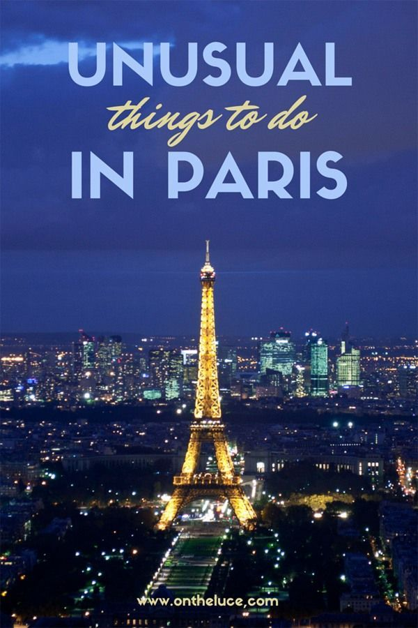 When you've seen the Eiffel Tower, Louvre and Arc de Triomphe, here's my pick of some of the best unusual and alternative things to do in Paris – ontheluce.com