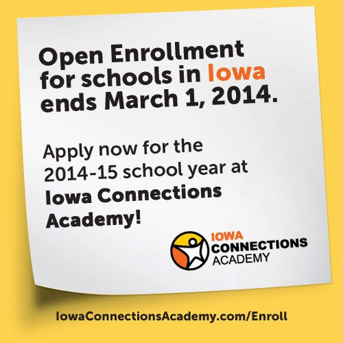 Don't forget this important step to enroll in Iowa Connections Academy! Submit the Open Enrollment Application for the 2014–15 school year by March 1, 2014! http://www.connectionsacademy.com/iowa-online-school/enrollment/home.aspx