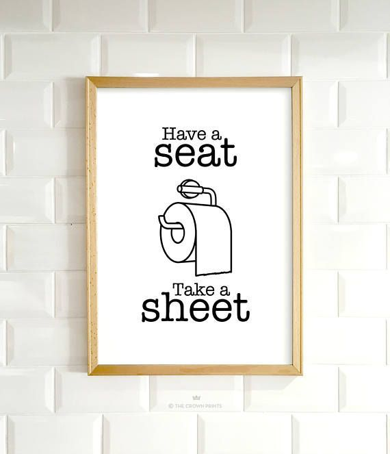 Funny Bathroom Art Have A Seat Take A Sheet Printable Art Etsy In 2020 Funny Bathroom Art Bathroom Humor Funny Wall Art