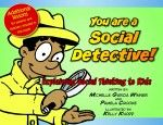 You are a Social Detective: Explaining Social Thinking to Kids written by Michelle Garcia Winner and Pamela Crooke