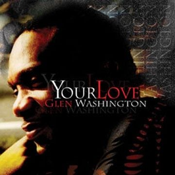 Your Love - Glen Washington (LP)