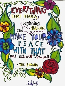 ....make your peace with that and you will be well - The Buddha