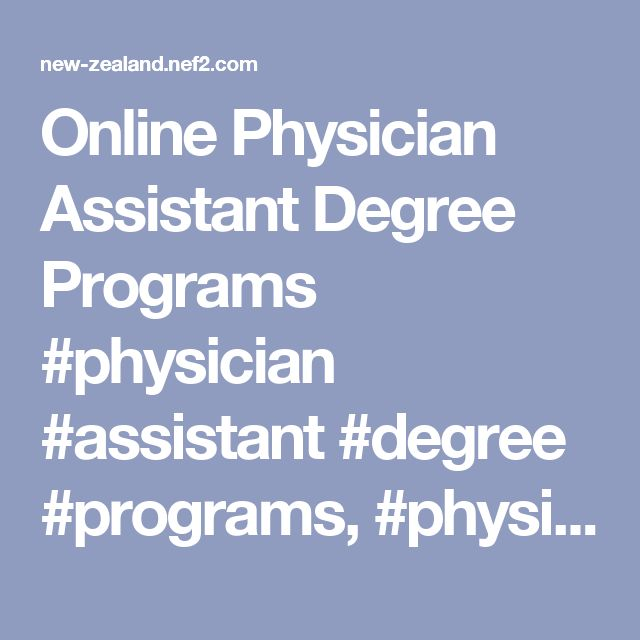 Online Physician Assistant Degree Programs #physician #assistant #degree #programs, #physician #assistant #degrees, #physician #assistant #programs – New Zealand Finance