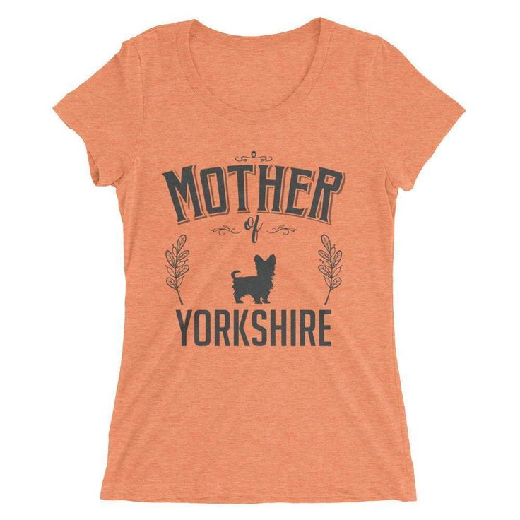 Ladies' Mother of Yorkshire Dog t-shirt - Yorkshire gift for dog lovers