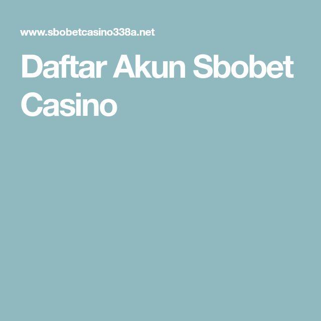 Daftar Akun Sbobet Casino