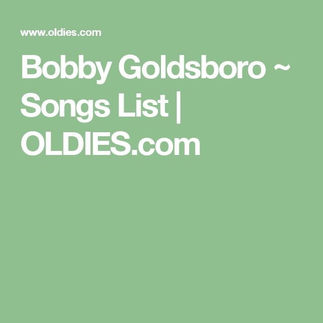 Bobby Goldsboro ~ Songs List | OLDIES.com