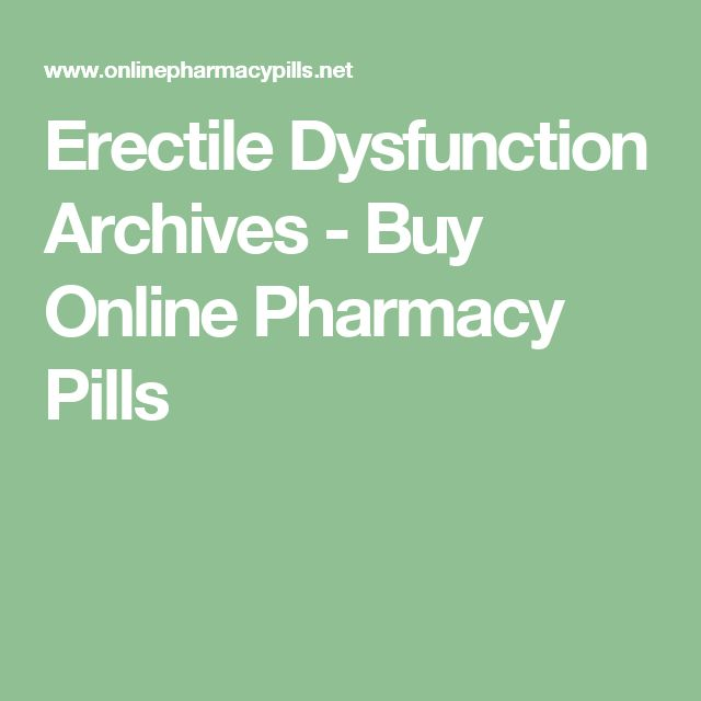 Erectile Dysfunction Archives - Buy Online Pharmacy Pills