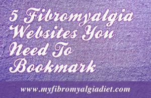 5 Fibromyalgia Websites You Need To Bookmark - My Fibromyalgia Diet