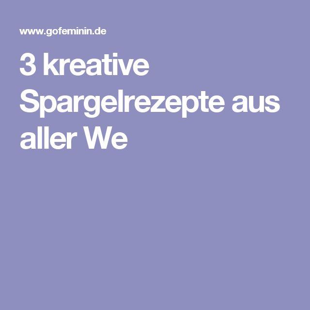 3 kreative Spargelrezepte aus aller We
