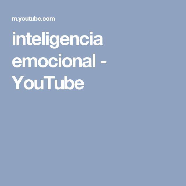 inteligencia emocional - YouTube