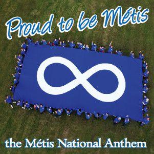 Proud to Be Metis - Metis National Anthem