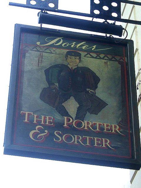 Porter and Sorter - Croydon - Pub Sign by Luke Agbaimoni (last rounds), via FlickrEnglish Pub, Pub Crawl, Shops Signs, Classic Pub, Sorter, Inns Signs, Inn Signs, Wear, British Pub Signs