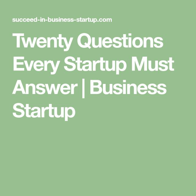 Twenty Questions Every Startup Must Answer | Business Startup