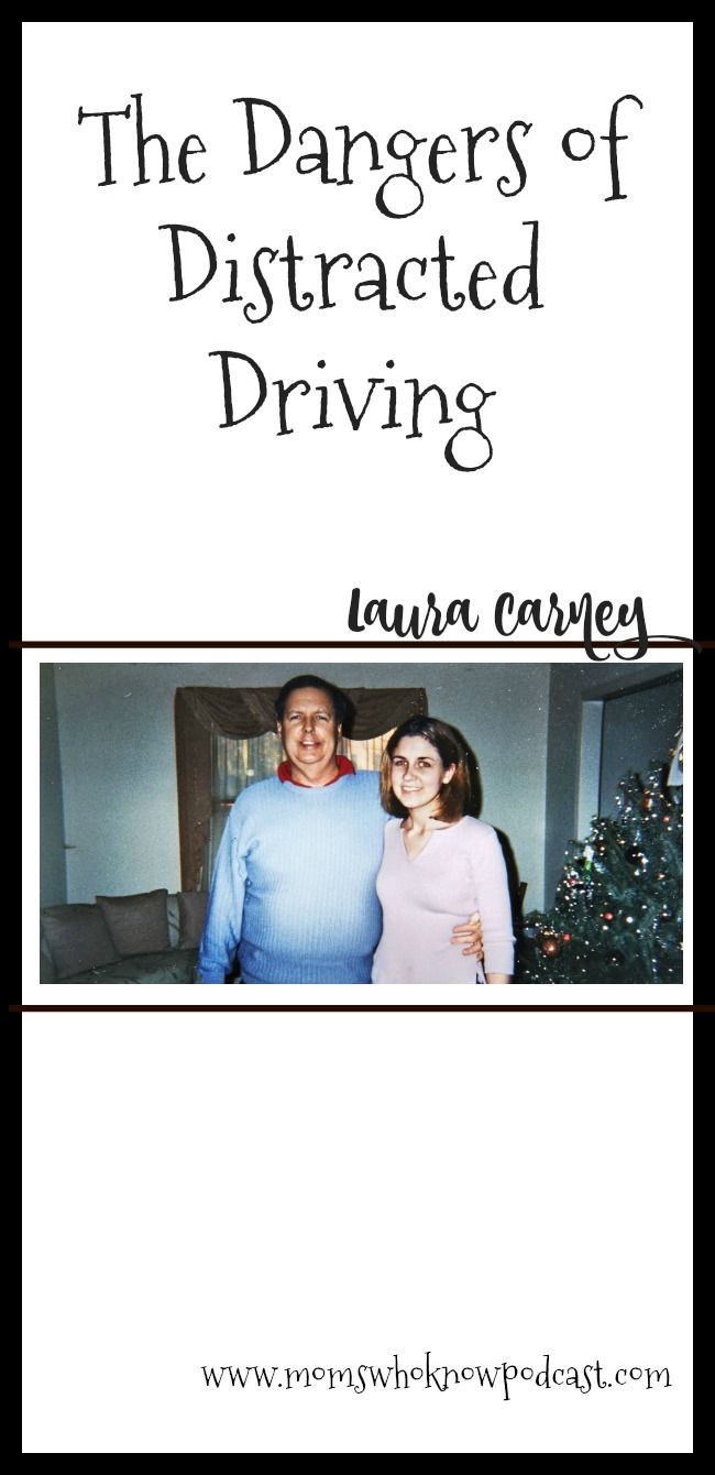 Distracted Driving, Texting while driving, safe drivers, distracted driver awareness, don't text and drive, Laura Carney, Moms Who Know Podcast, dangers of distracted driving