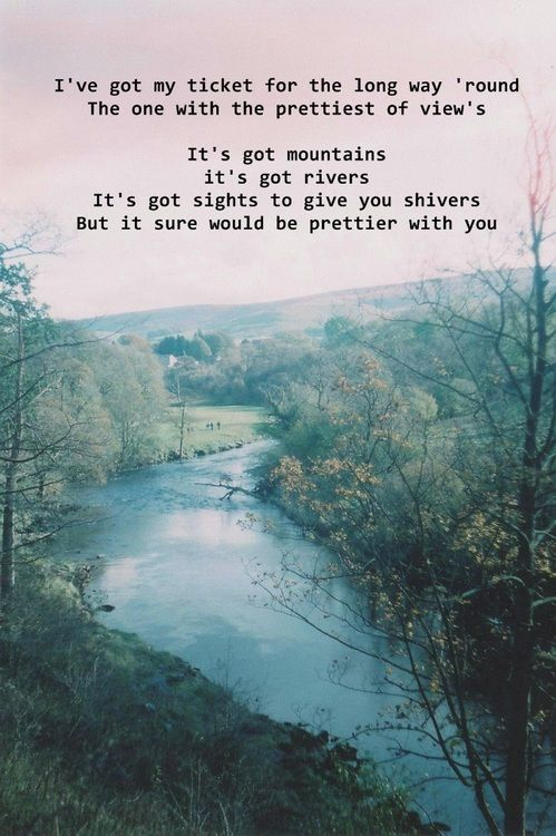 It's got Mountains it's got rivers, it's got sights to give you shivers. But it sure would be prettier with you.