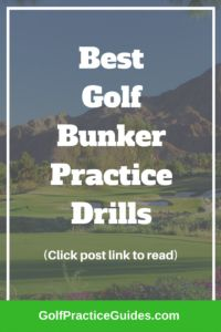 Follow these best golf bunker practice drills to get yourself out of the sand traps