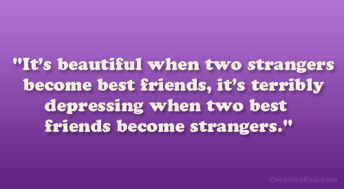 Its Beautiful When Two Strangers Become Best Friends Its Terribly