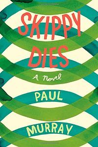 Skippy Dies, by Paul Murray