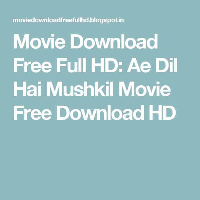 Movie Download Free Full HD: Ae Dil Hai Mushkil Movie Free Download HD