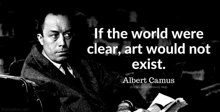 """If the world were clear art would..."" - Albert Camus [940x470] via QuotesPorn on March 07 2018 at 09:16AM"
