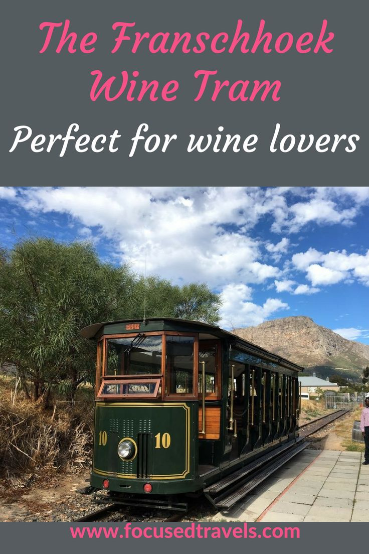 The Franschhoek Wine Tram - the perfect experience for wine lovers visiting Franschhoek, South Africa