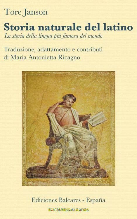 """Tore Janson, """"Storia naturale del latino: La storia della lingua più famosa del mondo"""""""