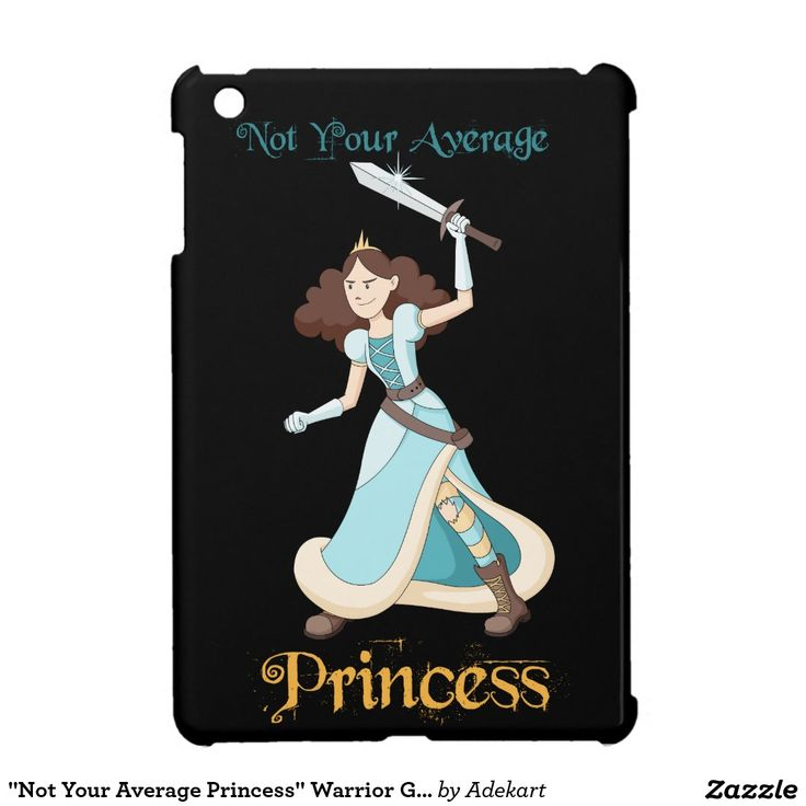 """Not Your Average Princess"" Warrior Girl iPad Mini Cases by Adek Designs  http://www.zazzle.com/not_your_average_princess_warrior_girl_ipad_mini_cases-256670203781605243?CMPN=shareicon&lang=en&social=true&view=113345692230676004&rf=238980827295438691"