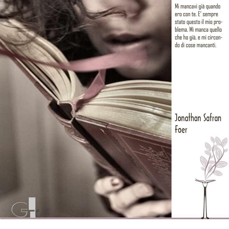 #citazioni: Jonathan Safran Foer   #book #reading #quote   @G a i a T e l e s c a   GAIA TELESCA  