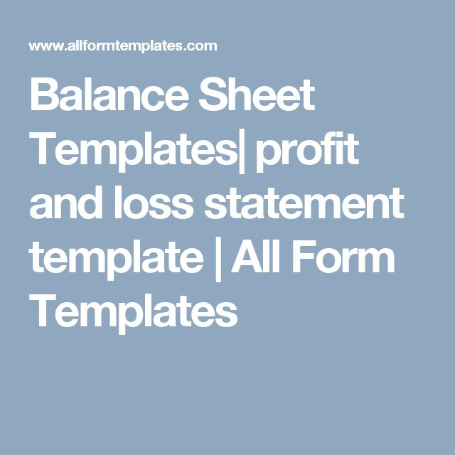 Balance Sheet Templates| profit and loss statement template | All Form Templates